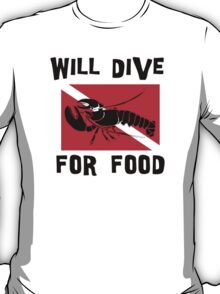 """Scuba """"Will Dive For Food"""" T-Shirt"""