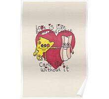 love is like bacon and cheese Poster