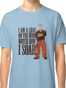 I'm Leaf On the Wind  Classic T-Shirt