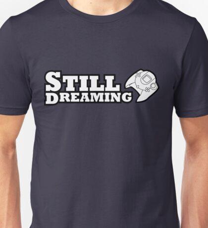 Still Dreaming Unisex T-Shirt