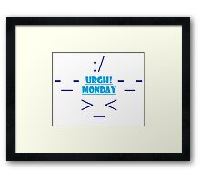Urgh Monday Framed Print