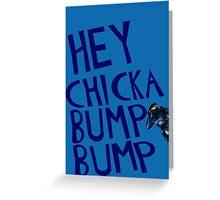 Hey Chicka Bump Bump Greeting Card