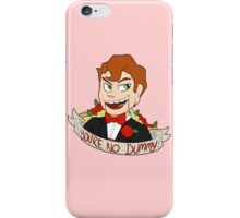 You're No Dummy iPhone Case/Skin