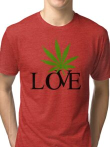 Love Marijuana Tri-blend T-Shirt
