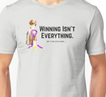 Winning Isn't Everything - But It Sure Beats Losing... Unisex T-Shirt