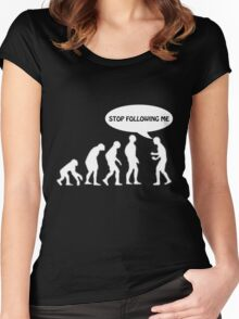 Human Evolution - STOP FOLLOWING ME Women's Fitted Scoop T-Shirt