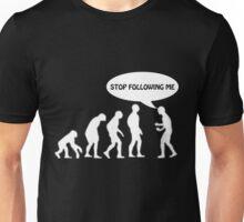 Human Evolution - STOP FOLLOWING ME Unisex T-Shirt