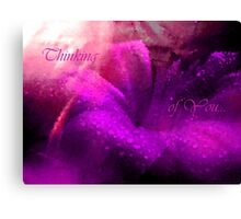 Thinking of You... Card. Canvas Print