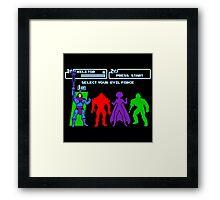 Select Your Evil Force Framed Print