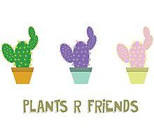 Plants r friends Photographic Print