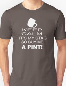 Keep Calm It's My Stag Funny Stag Night Wedding Unisex T-Shirt