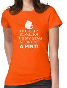 Keep Calm It's My Stag Funny Stag Night Wedding Womens Fitted T-Shirt