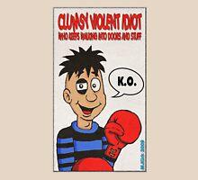 Clumsy Violent Idiot Unisex T-Shirt