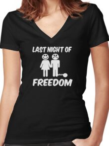 Last Night Of Freedom Stag Night Wedding Husband Women's Fitted V-Neck T-Shirt