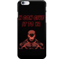 X Gon Give It To Ya iPhone Case/Skin