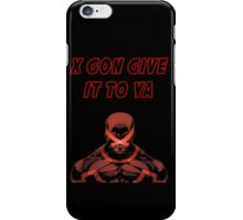 X Gon Give It To Ya iPhone Case/Skin