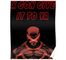 X Gon Give It To Ya Poster