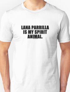 Lana Parrilla is My Spirit Animal Unisex T-Shirt