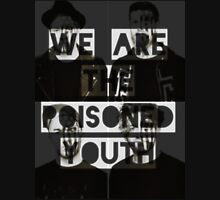 We are the poisoned youth Unisex T-Shirt