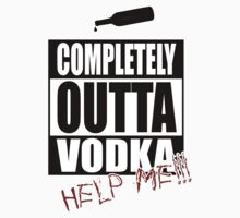 Completely Outta Vodka T-Shirt