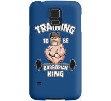 TRAINING TO BE BARBARIAN KING Samsung Galaxy Case/Skin