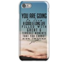 A Good and Long Life iPhone Case/Skin