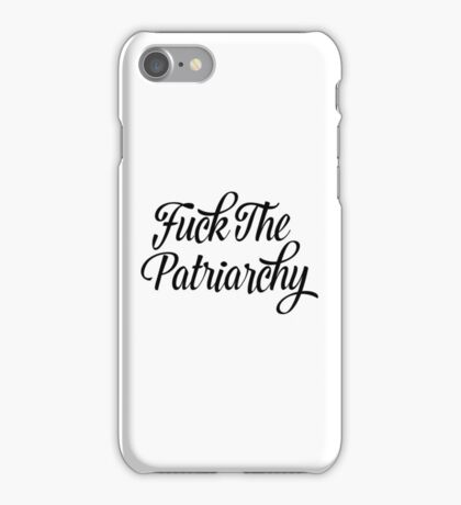 Fuck The Patriarchy Pro-Feminist T Shirt iPhone Case/Skin