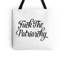 Fuck The Patriarchy Pro-Feminist T Shirt Tote Bag