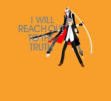 I Will Reach Out to the Truth Unisex T-Shirt