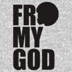 Fro My God by JoeAlJim