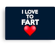 I love to fart Canvas Print
