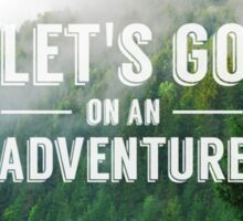 Lets go on an adventure Sticker