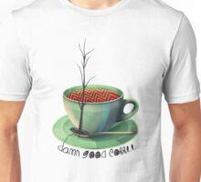 Good coffee Unisex T-Shirt