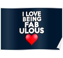 I love being fabulous Poster