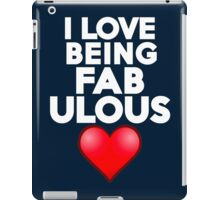 I love being fabulous iPad Case/Skin