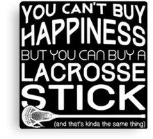 Lacrosse, You Can't Buy Happiness Canvas Print