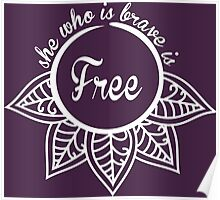 She Who Is Brave Is Free Poster