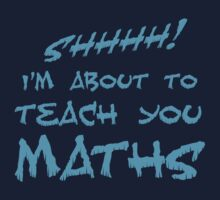 SHHH! I'm about to teach you Maths! by jazzydevil