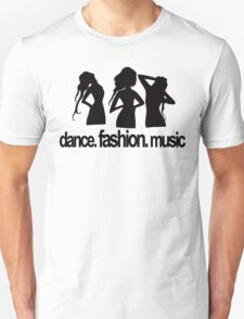 Dance. Fashion. Music T-Shirt