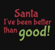 Santa, I've been better than good! One Piece - Long Sleeve