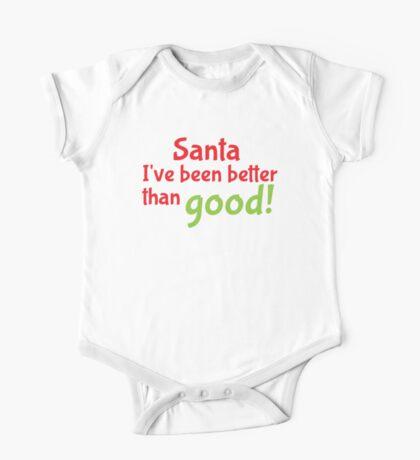 Santa, I've been better than good! One Piece - Short Sleeve