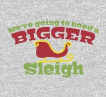 We're going to ened a bigger SLEIGH! funny Christmas design Kids Clothes
