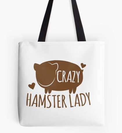 Crazy Hamster lady Tote Bag