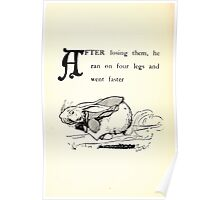 The Tale of Peter Rabbitt Beatrix Potter 1916 0028 After Losing Them Four Legs Faster Poster