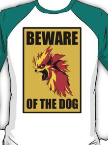 Beware of the Arcanine T-Shirt