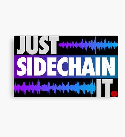 Just Sidechain It (Color Edition) Canvas Print