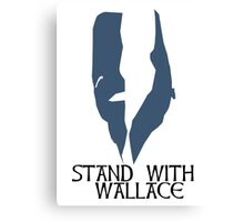 Stand With Wallace Canvas Print