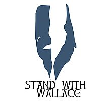 Stand With Wallace Photographic Print