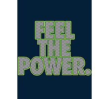 FEEL THE POWER. Photographic Print