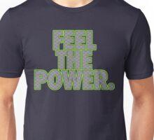 FEEL THE POWER. Unisex T-Shirt